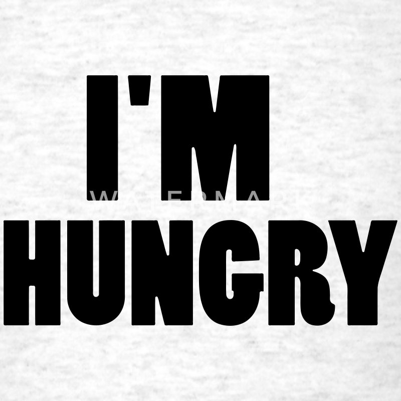 I'm hungry T-Shirts - Men's T-Shirt