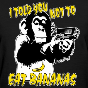 Please Don't Eat Bananas - Women's T-Shirt