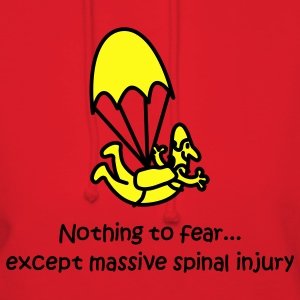 Nothing To Fear Except Massive Spinal Injury Hoodies - Women's Hoodie
