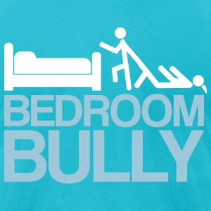 Bedroom Bully - Men's T-Shirt by American Apparel