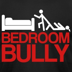Bedroom Bully