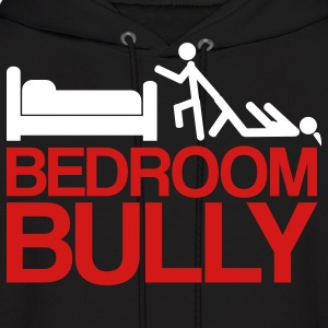 Bedroom Bully - Men's Hoodie
