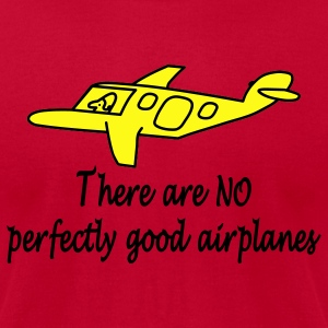 There Are No Perfectly Good Airplanes T-Shirts - Men's T-Shirt by American Apparel