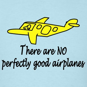 There Are No Perfectly Good Airplanes T-Shirts - Men's T-Shirt