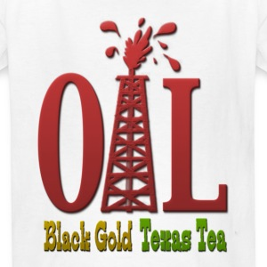 Oil, Black Gold, Texas Tea Kids' Shirts - Kids' T-Shirt