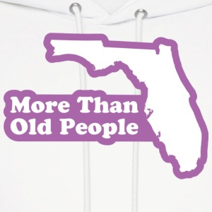 Florida - More Than Old People Hoodie - Men's Hoodie