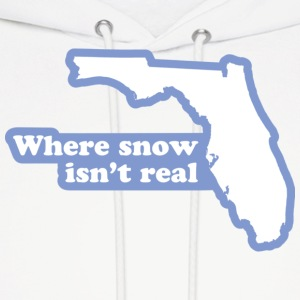 Florida - Where Snow Isn't Real Hoodie - Men's Hoodie