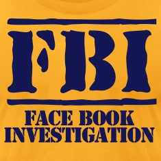 fbi face book investigation T-Shirts