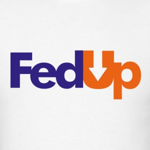 Im Fed Up T-Shirts - Men's T-Shirt