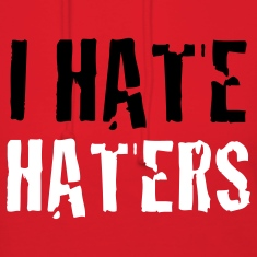 i hate haters Hoodies
