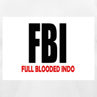 Design ~ FBI Full Blooded Indo