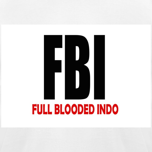 FBI Full Blooded Indo