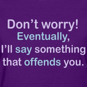 Women's I'll Offend You Tee - Women's T-Shirt