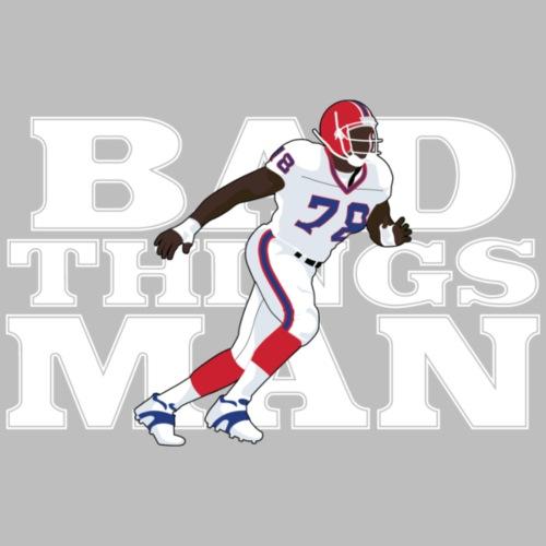 Bad Things Man