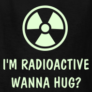 Design ~ Funny I am Radioactive Label-Glow-In-The-Dark