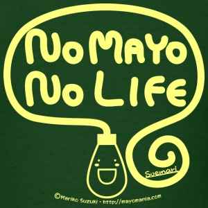 No Mayo No Life - Men's T-Shirt