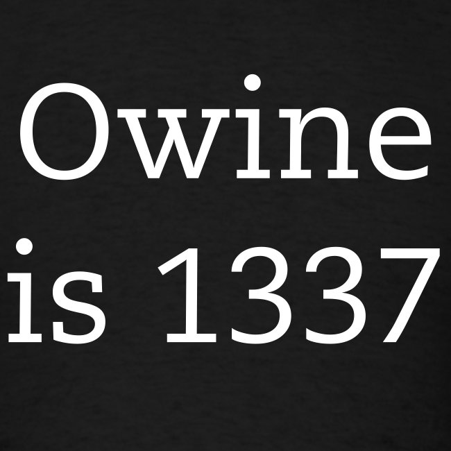 Owine is 1337 Shirt