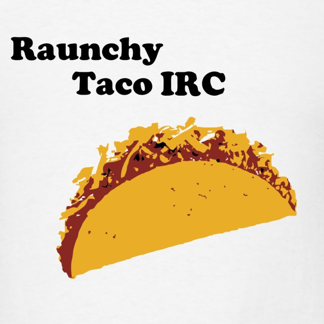 Raunchy Taco Shirt (Old Design)