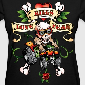 Love Kills Fear Quad Style - Women's T-Shirt
