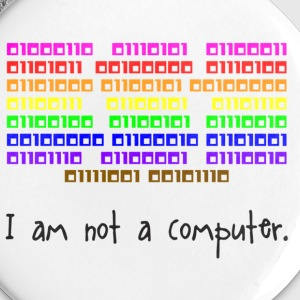 I Am Not A Computer Buttons - Small Buttons