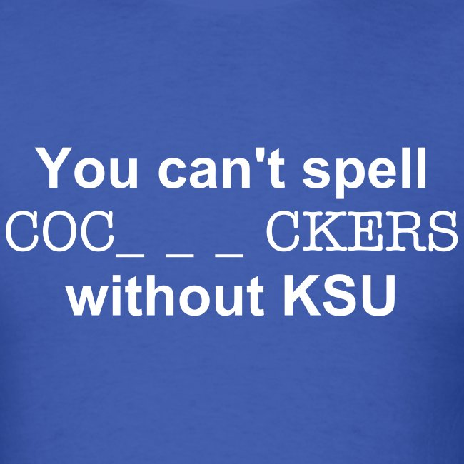 You cant spell ... without KSU