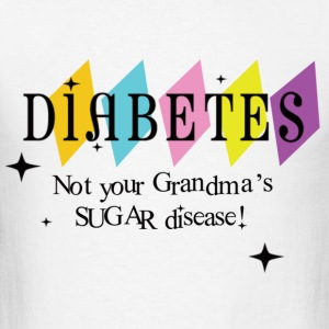 Not Your Grandma's SUGAR Disease - Men's T-Shirt