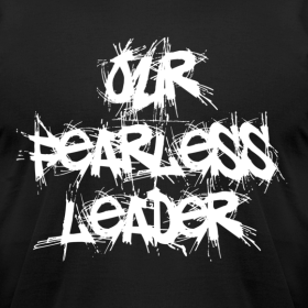 Design ~ Our Fearless Leader Men's White Scratch Lettering Tee