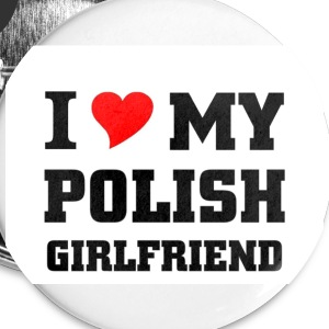 i love my Polish Girlfriend - Large Buttons