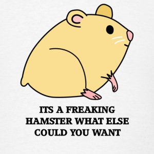 FREAKING HAMSTER - Men's T-Shirt