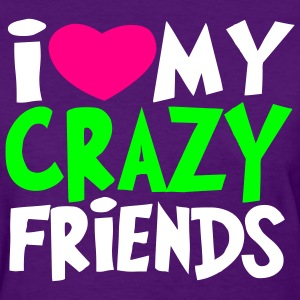 crazy friends Women's T-Shirts - Women's T-Shirt