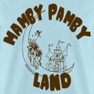 Design ~ Mamby Pamby Land T-Shirt