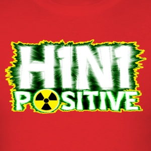 H1N1 positive - Men's T-Shirt