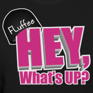 Design ~ Womens T-shirt Hey, What's up?