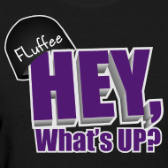Design ~ Womens T-shirt, Hey, What's up?