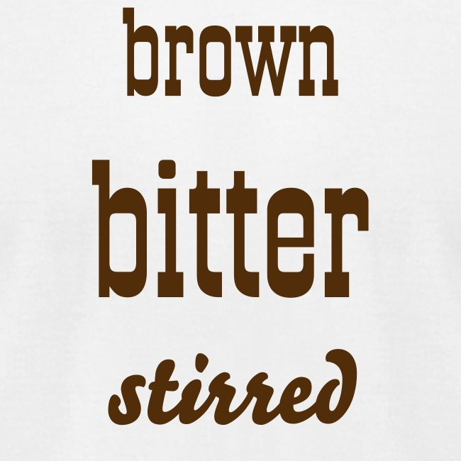 Brown Bitter Stirred Men's Tee