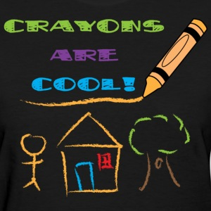 crayons_are_cool - Womens - Women's T-Shirt