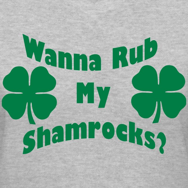 Wanna Rub My Shamrocks