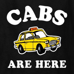 Cabs Are Here - dk Kids' Shirts - Kids' T-Shirt