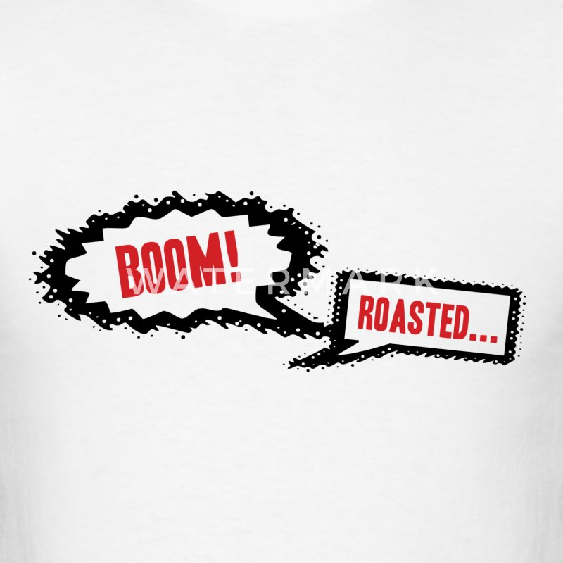 BOOM! ROASTED! - Men's T-Shirt