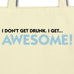 I m not drunk. I m awesome! Bags & backpacks - Eco-Friendly Cotton Tote