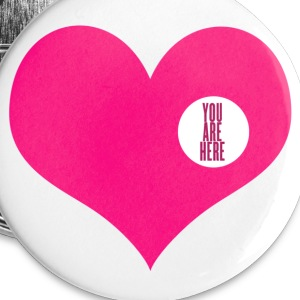 you are here - love and valentine's day gift Badges - Badge petit 25mm
