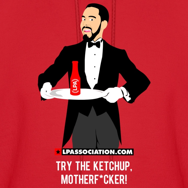 Try The Ketchup! Hoodie