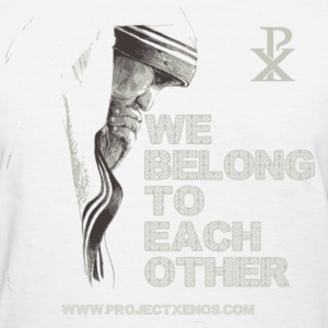 Women's Mother Teresa We Belong to Each Other Tee - Women's T-Shirt