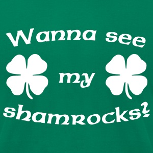 Wanna See My Shamrocks? T-Shirts - Men's T-Shirt by American Apparel