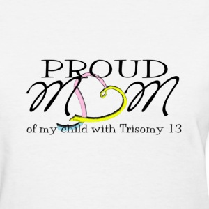 Proud mom of child with T13 Women's T-Shirts - Women's T-Shirt