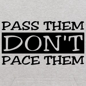 Pass Them Don't Pace Them Sweatshirts - Kids' Hoodie