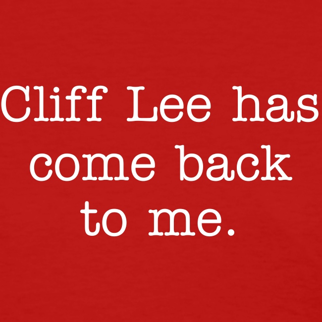 Cliff Lee Has Come Back to Me Tee