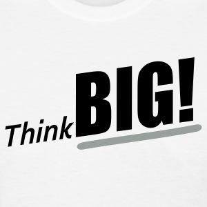 Think Big - Women's T-Shirt