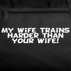 My Wife Trains Harder Than Your Wife Athletic Wear - Duffel Bag