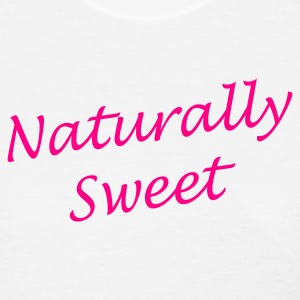 Naturally Sweet - Women's T-Shirt